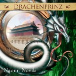 Naomi Novik Drachenprinz